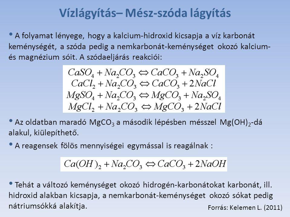 Vízlágyítás– Mész-szóda lágyítás A folyamat lényege, hogy a kalcium-hidroxid kicsapja a víz karbonát keménységét, a szóda pedig a nemkarbonát-keménységet okozó kalcium- és magnézium sóit.