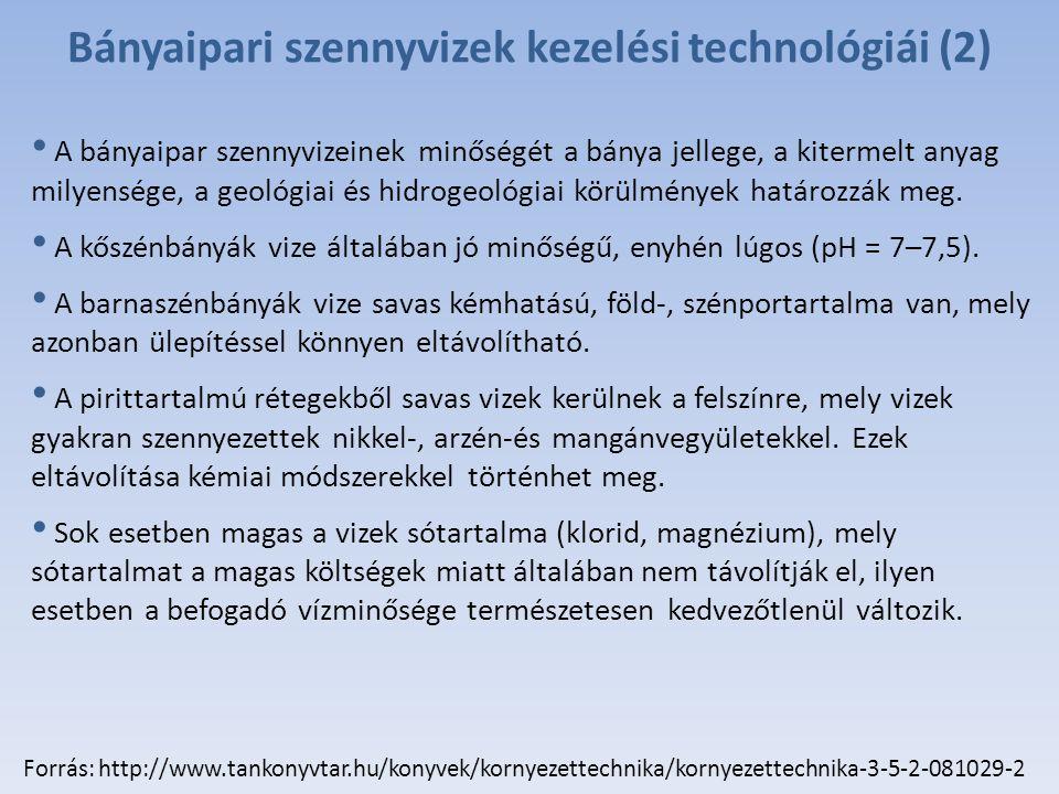 Bányaipari szennyvizek kezelési technológiái (2) A bányaipar szennyvizeinek minőségét a bánya jellege, a kitermelt anyag milyensége, a geológiai és hidrogeológiai körülmények határozzák meg.