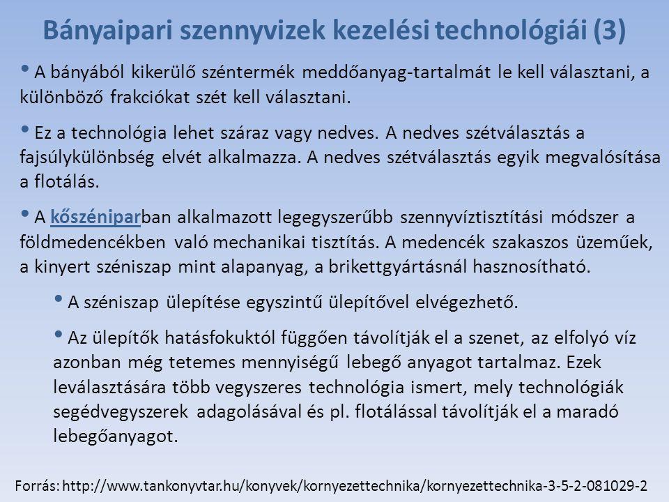 Bányaipari szennyvizek kezelési technológiái (3) A bányából kikerülő széntermék meddőanyag-tartalmát le kell választani, a különböző frakciókat szét kell választani.
