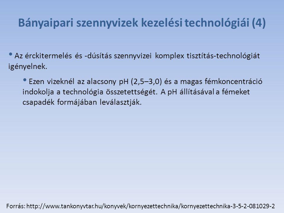 Bányaipari szennyvizek kezelési technológiái (4) Az érckitermelés és -dúsítás szennyvizei komplex tisztítás-technológiát igényelnek.
