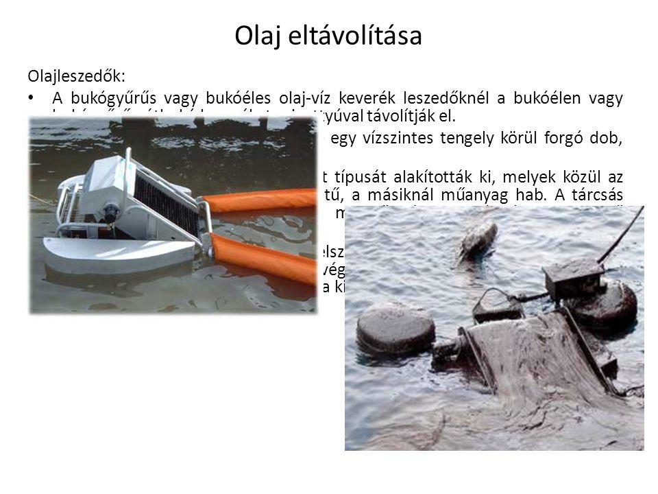 Olajleszedők: A bukógyűrűs vagy bukóéles olaj-víz keverék leszedőknél a bukóélen vagy bukógyűrűn átbukó keveréket szivattyúval távolítják el.