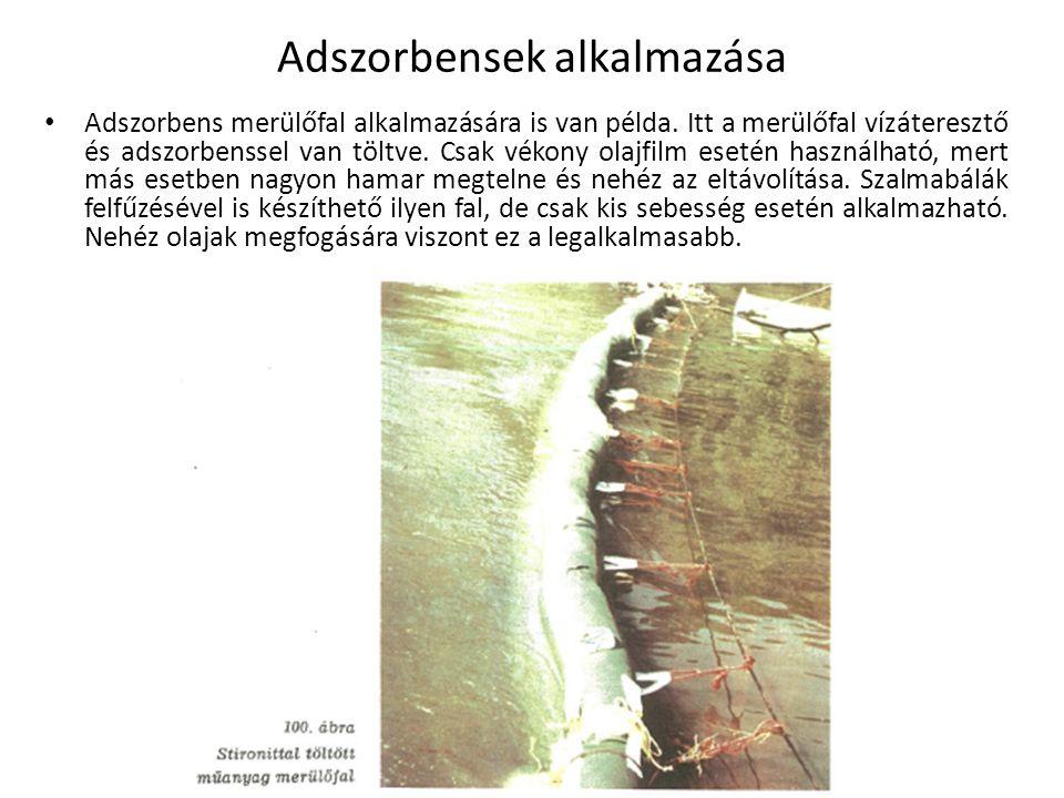 Adszorbens merülőfal alkalmazására is van példa. Itt a merülőfal vízáteresztő és adszorbenssel van töltve. Csak vékony olajfilm esetén használható, me