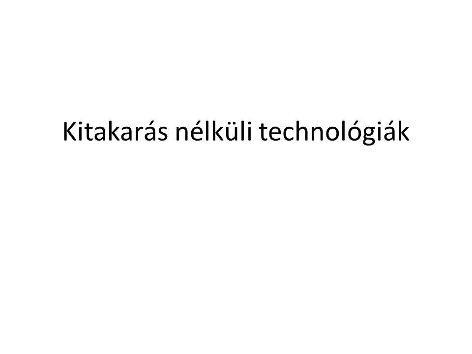 Kitakarás nélküli technológiák