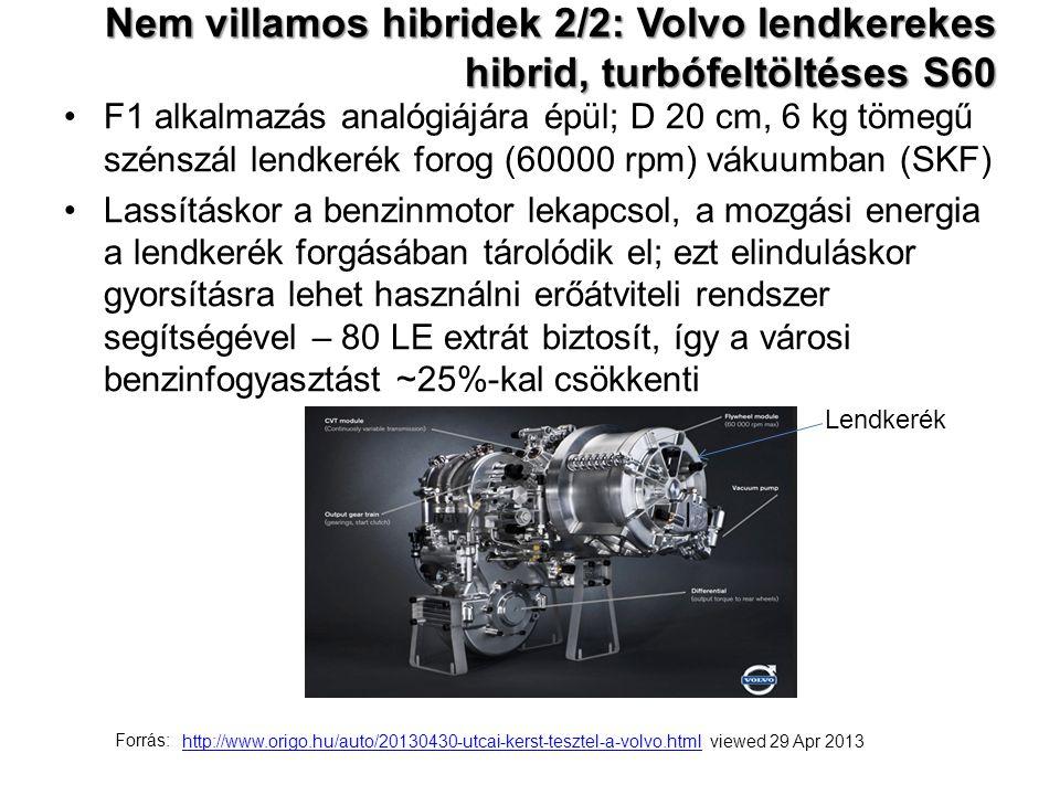Nem villamos hibridek 2/2: Volvo lendkerekes hibrid, turbófeltöltéses S60 F1 alkalmazás analógiájára épül; D 20 cm, 6 kg tömegű szénszál lendkerék for