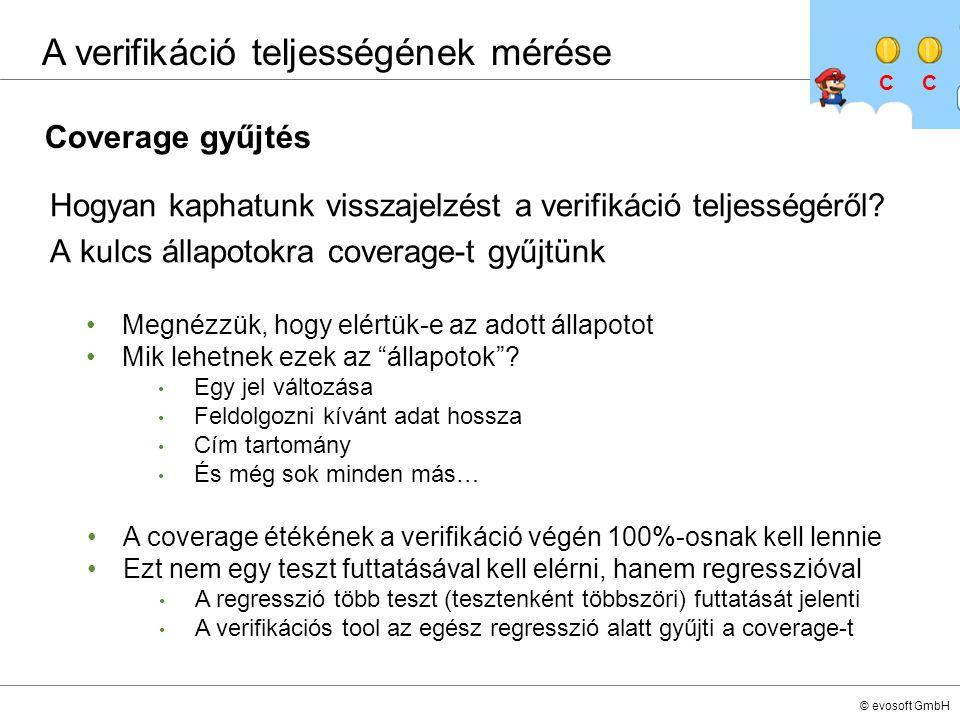 © evosoft GmbH Hogyan kaphatunk visszajelzést a verifikáció teljességéről? A kulcs állapotokra coverage-t gyűjtünk Megnézzük, hogy elértük-e az adott