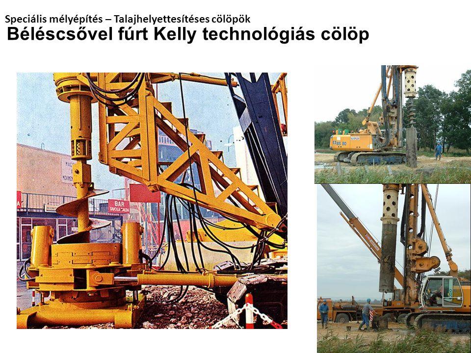 Béléscsővel fúrt Kelly technológiás cölöp