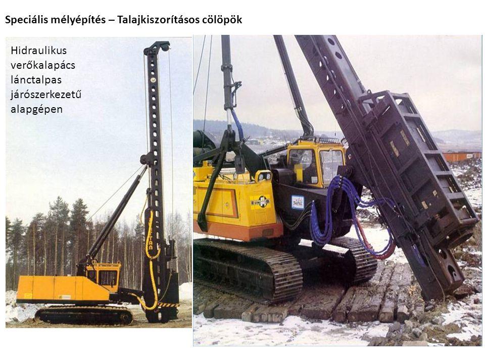 Hidraulikus verőkalapács lánctalpas járószerkezetű alapgépen Speciális mélyépítés – Talajkiszorításos cölöpök