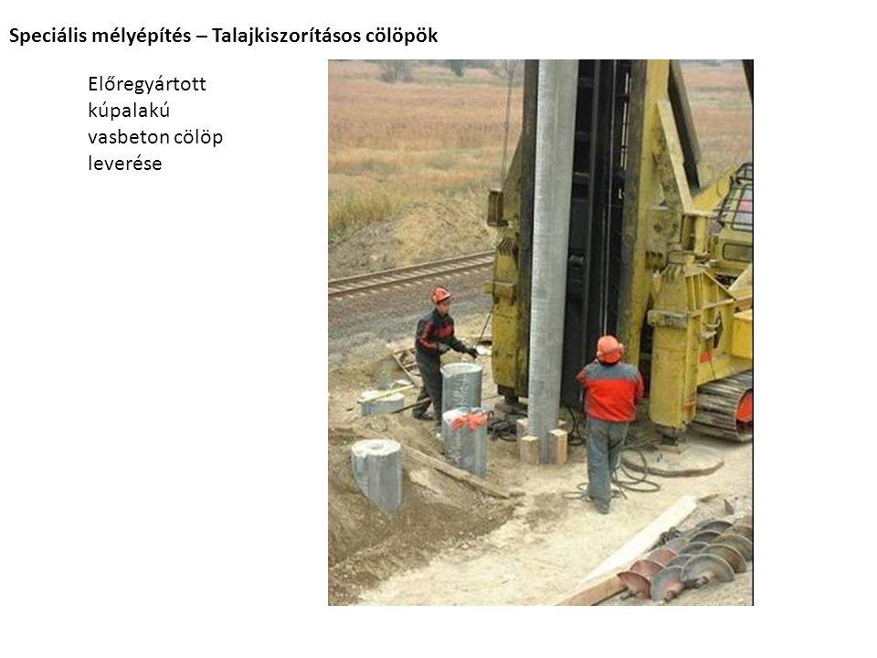 Előregyártott kúpalakú vasbeton cölöp leverése Speciális mélyépítés – Talajkiszorításos cölöpök