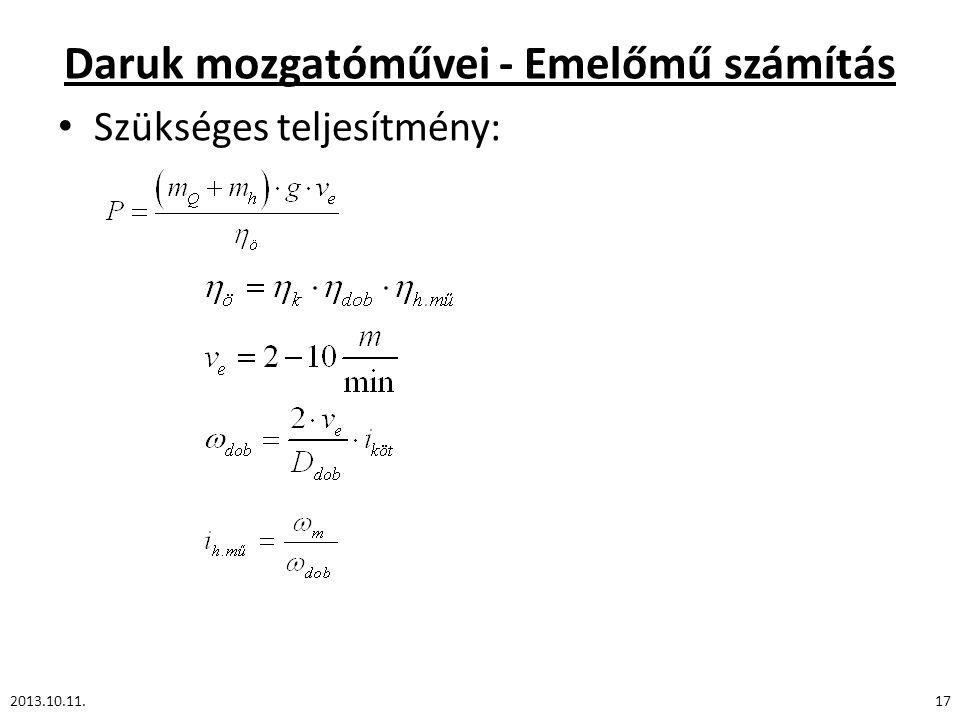 Daruk mozgatóművei - Emelőmű számítás Szükséges teljesítmény: 2013.10.11.17