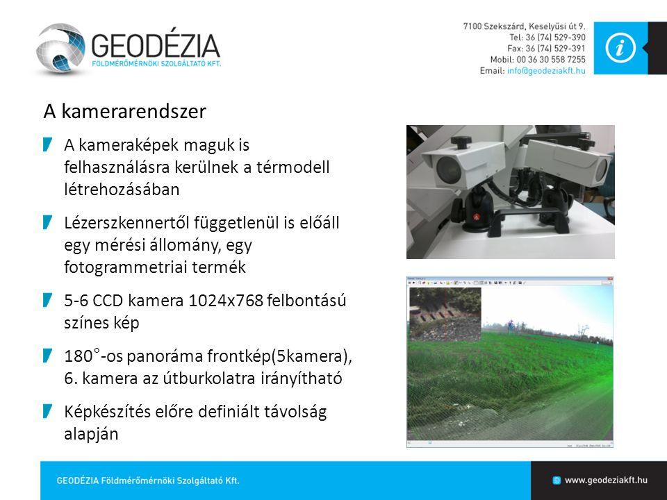 A kamerarendszer A kameraképek maguk is felhasználásra kerülnek a térmodell létrehozásában Lézerszkennertől függetlenül is előáll egy mérési állomány,