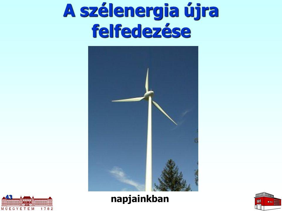 43 A szélenergia újra felfedezése napjainkban
