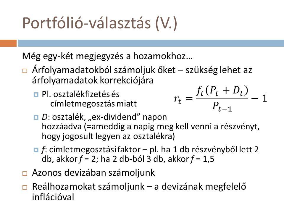 Bétabecslés (III.)  Az említett egyenlet paramétereinek becslésére tipikusan alkalmazott módszer: klasszikus legkisebb négyzetek (OLS) módszere  Elve (az indexmodell jelöléseivel):  Ahol n a megfigyelések száma, a kalap pedig a becsült paramétert jelöli  Ezen becslés statisztikai tulajdonságaira most nem térünk ki részletesen…