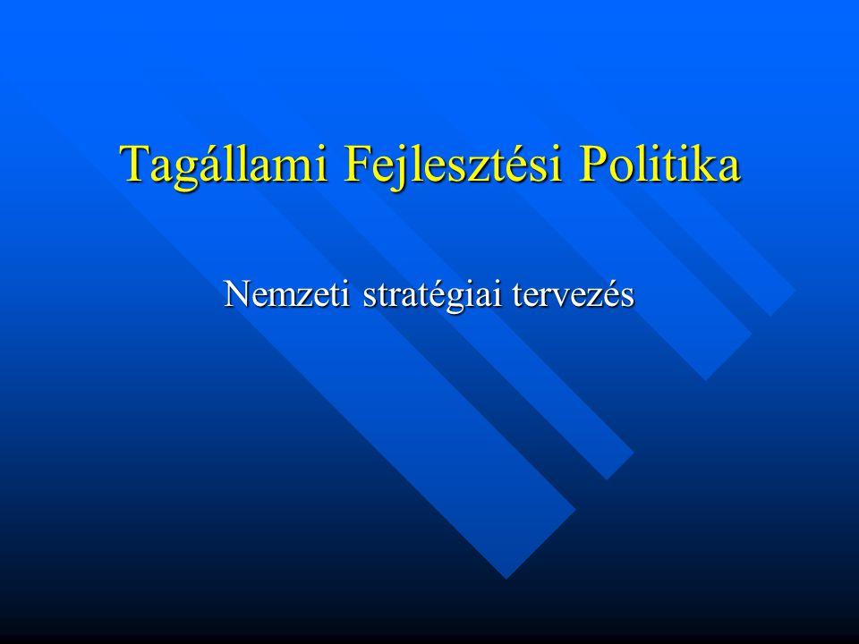 Tagállami Fejlesztési Politika Nemzeti stratégiai tervezés