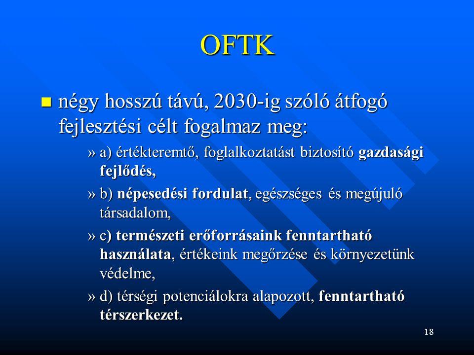OFTK négy hosszú távú, 2030-ig szóló átfogó fejlesztési célt fogalmaz meg: négy hosszú távú, 2030-ig szóló átfogó fejlesztési célt fogalmaz meg: »a) é
