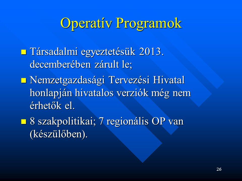Operatív Programok Társadalmi egyeztetésük 2013. decemberében zárult le; Társadalmi egyeztetésük 2013. decemberében zárult le; Nemzetgazdasági Tervezé