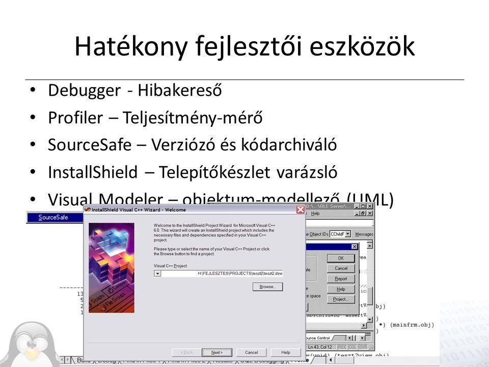 Hatékony fejlesztői eszközök Debugger - Hibakereső Profiler – Teljesítmény-mérő SourceSafe – Verziózó és kódarchiváló InstallShield – Telepítőkészlet