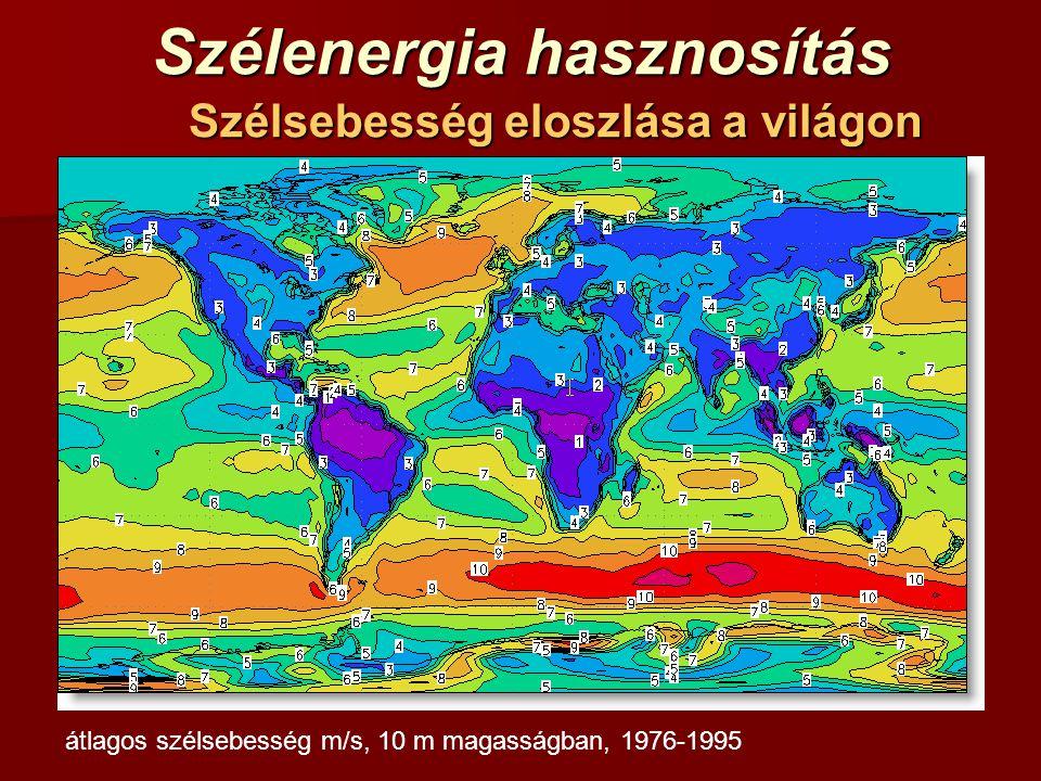 Szélenergia hasznosítás Szélsebesség eloszlása a világon átlagos szélsebesség m/s, 10 m magasságban, 1976-1995