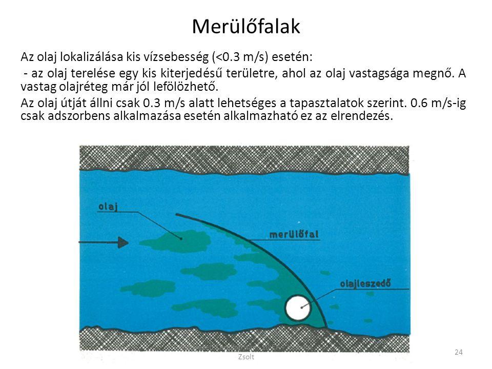 Az olaj lokalizálása kis vízsebesség (<0.3 m/s) esetén: - az olaj terelése egy kis kiterjedésű területre, ahol az olaj vastagsága megnő.