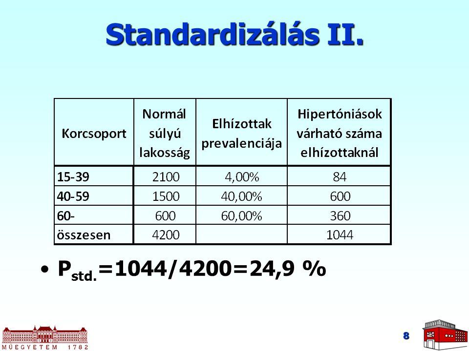 Standardizálás II. P std. =1044/4200=24,9 %P std. =1044/4200=24,9 % 8