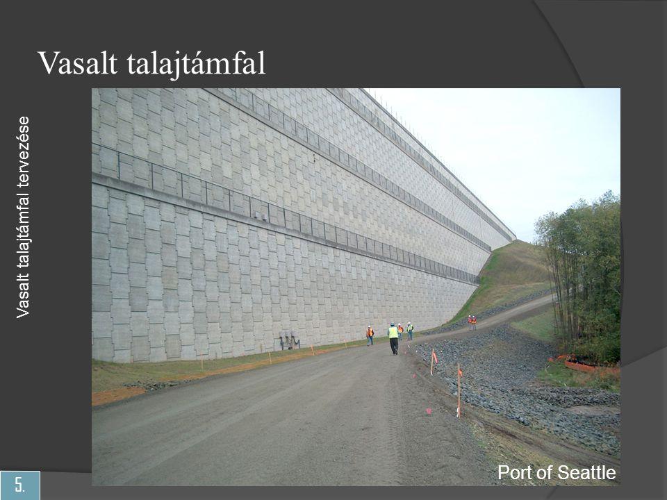 5. Vasalt talajtámfal Port of Seattle Vasalt talajtámfal tervezése