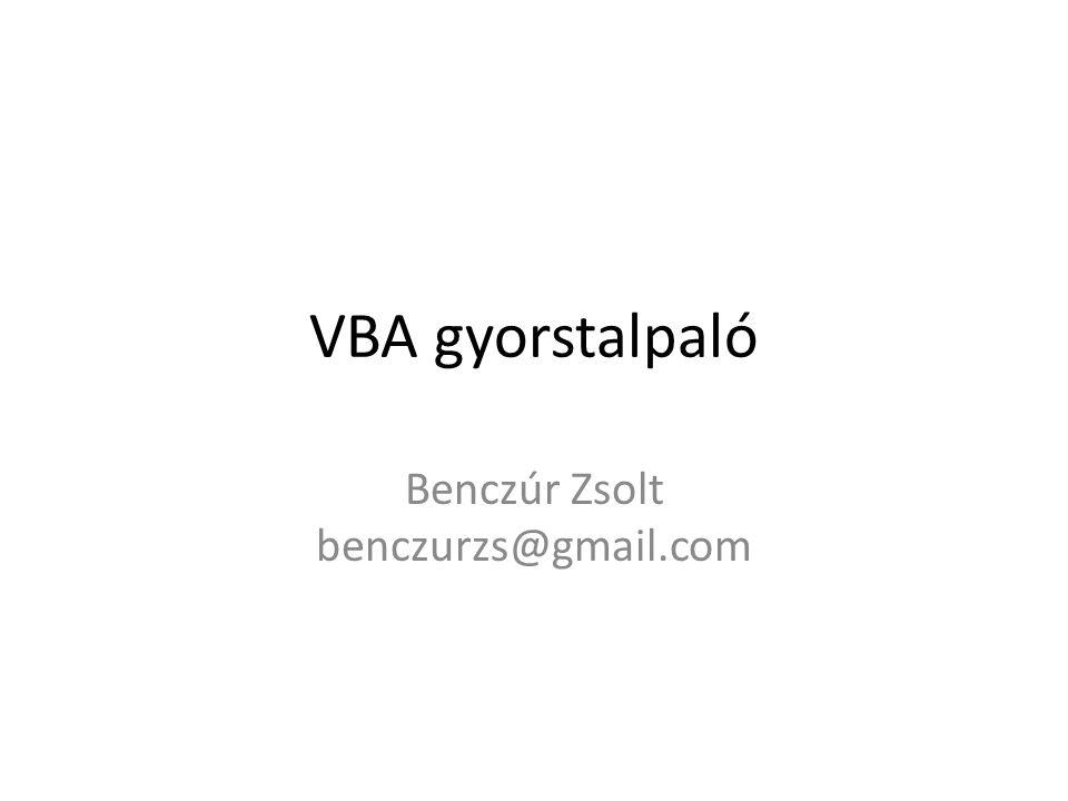 VBA gyorstalpaló Benczúr Zsolt benczurzs@gmail.com