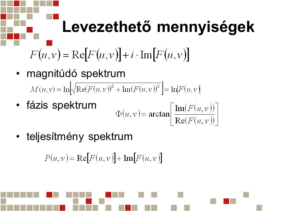 Levezethető mennyiségek magnitúdó spektrum fázis spektrum teljesítmény spektrum