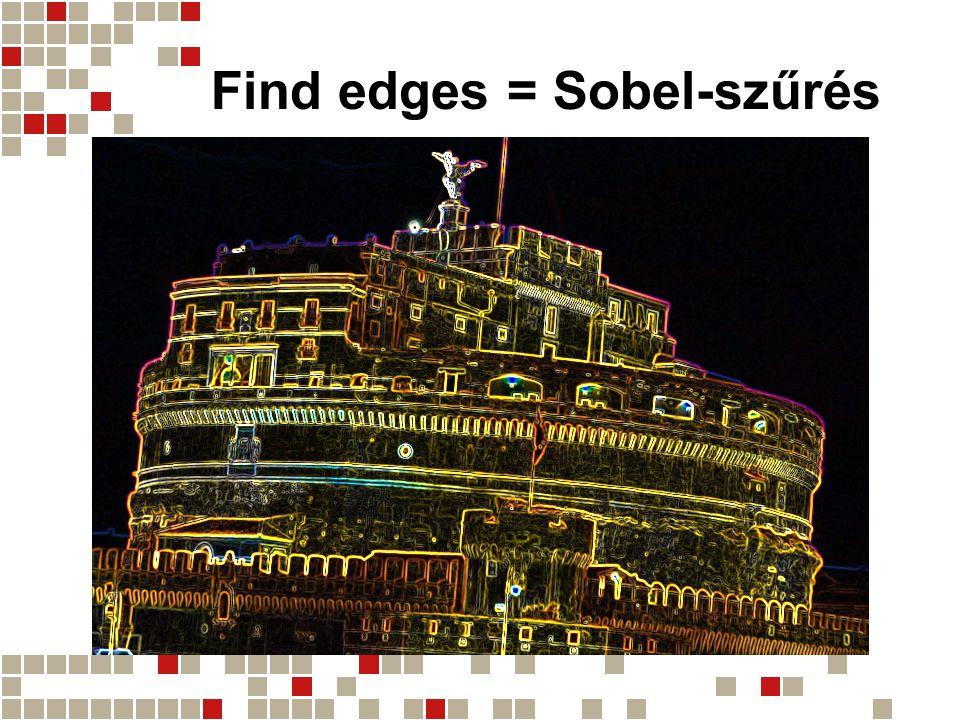 Find edges = Sobel-szűrés