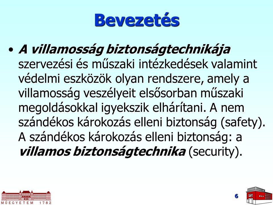 7 Bevezetés Áramütés elleni védelem, a villamosság biztonságtechnikájának lényeges része.