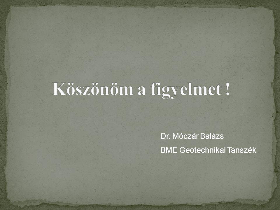 Dr. Móczár Balázs BME Geotechnikai Tanszék