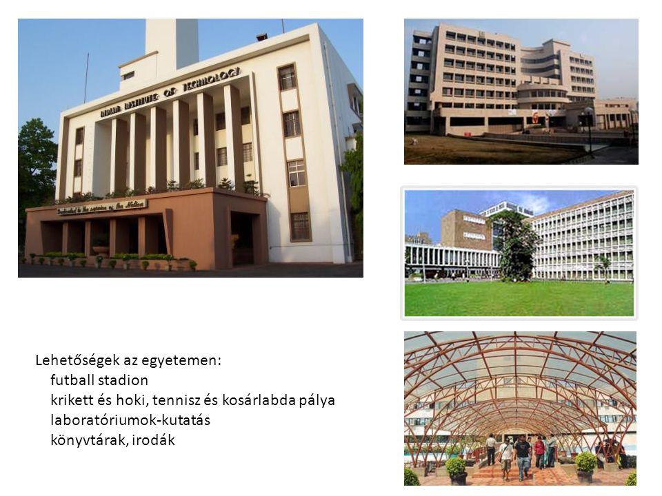 Lehetőségek az egyetemen: futball stadion krikett és hoki, tennisz és kosárlabda pálya laboratóriumok-kutatás könyvtárak, irodák