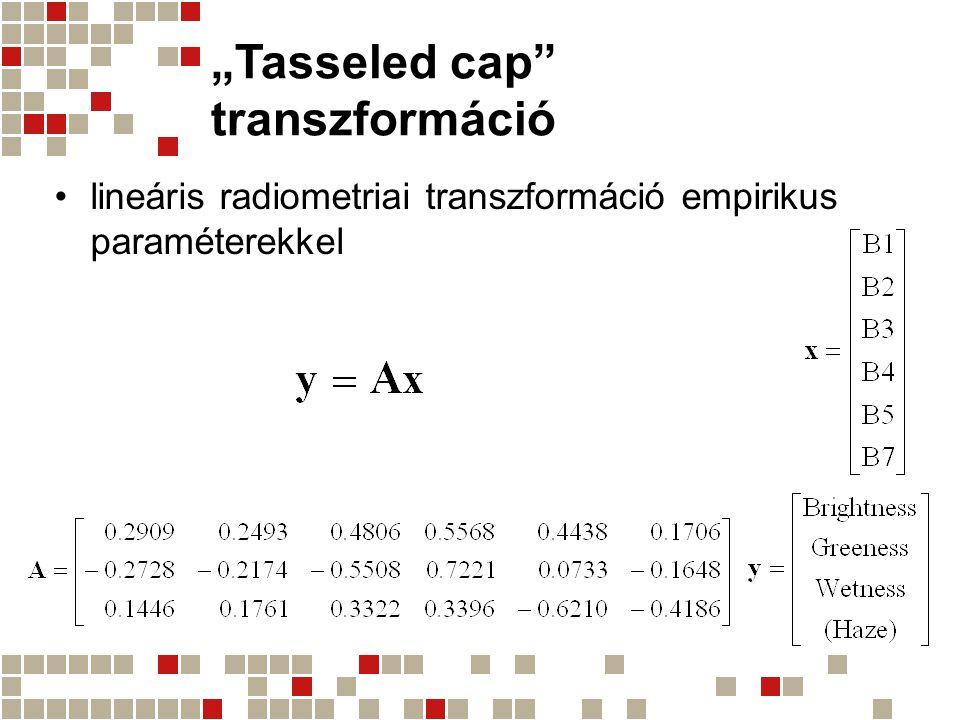"""""""Tasseled cap"""" transzformáció lineáris radiometriai transzformáció empirikus paraméterekkel"""