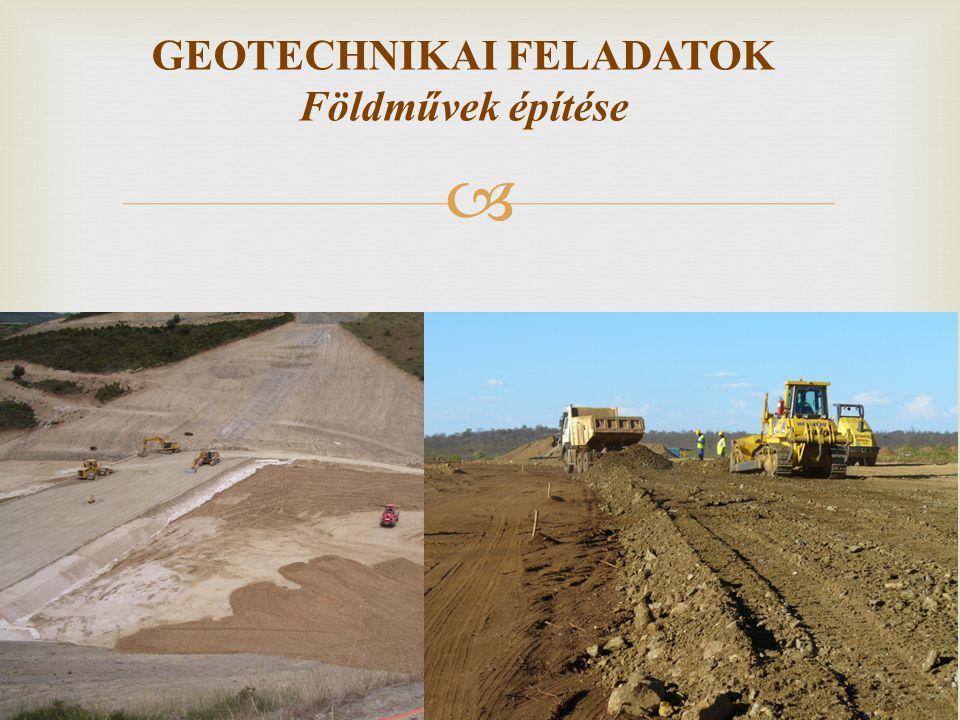  GEOTECHNIKAI FELADATOK Földművek építése