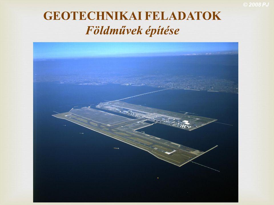  © 2008 PJ GEOTECHNIKAI FELADATOK Földművek építése