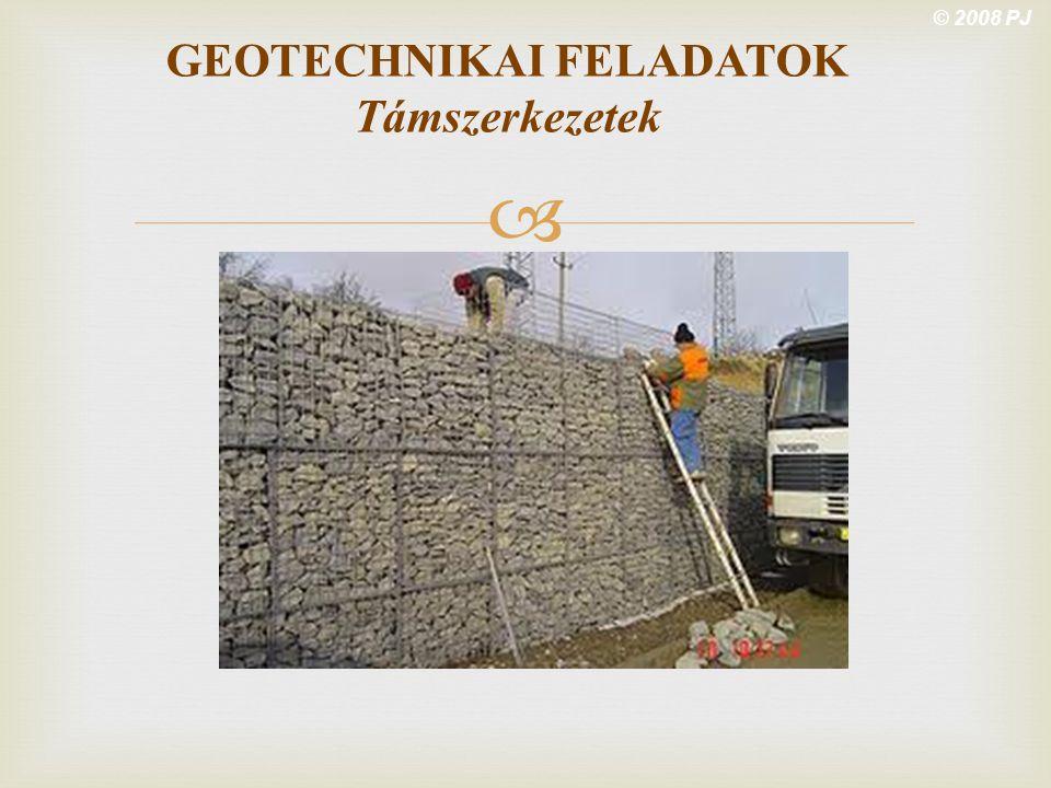  © 2008 PJ GEOTECHNIKAI FELADATOK Támszerkezetek
