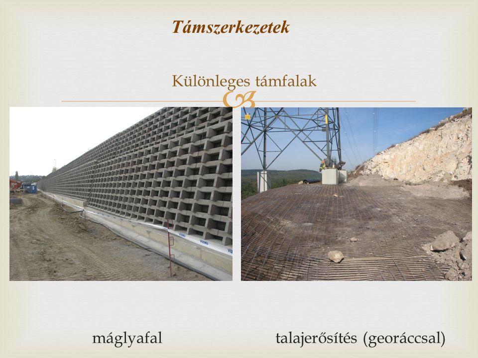  Különleges támfalak máglyafal talajerősítés (georáccsal) Támszerkezetek