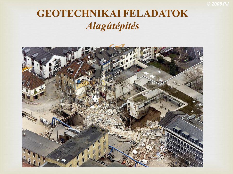  © 2008 PJ GEOTECHNIKAI FELADATOK Alagútépítés