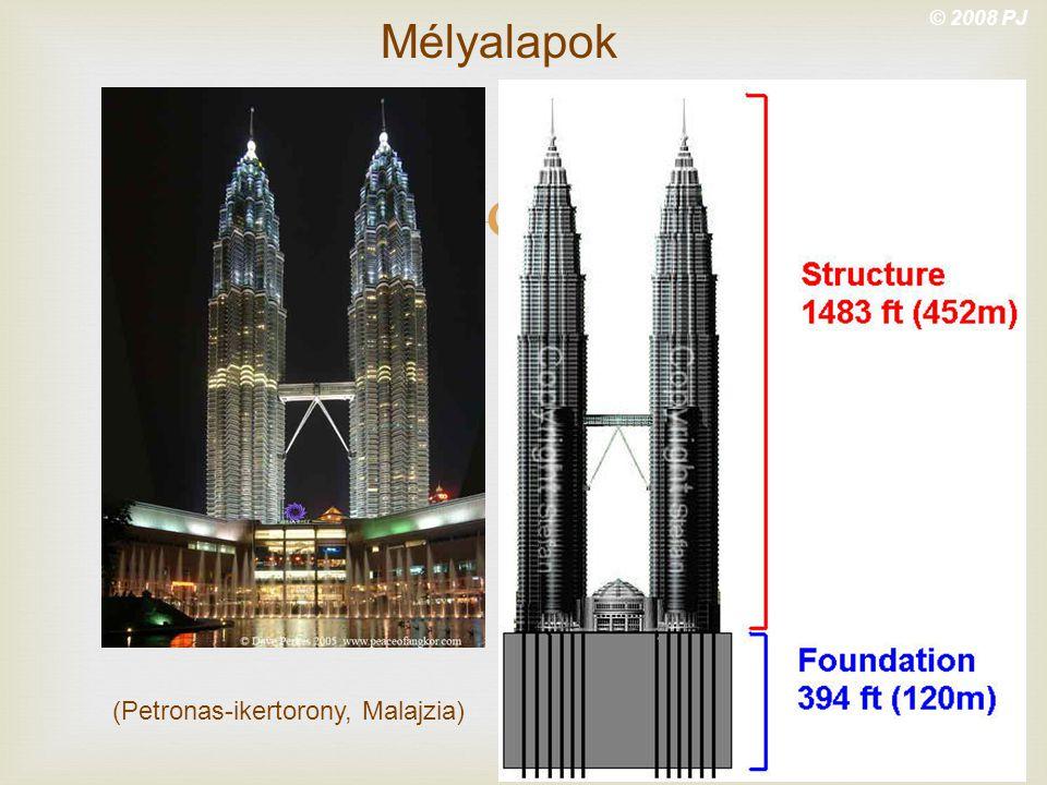  © 2008 PJ Mélyalapok (Petronas-ikertorony, Malajzia)