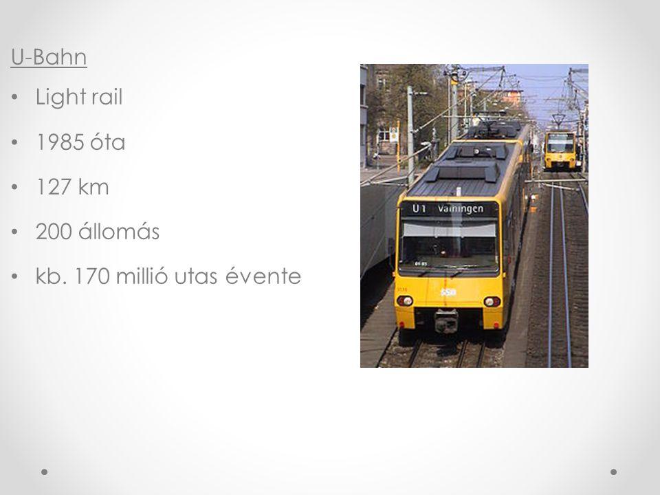 U-Bahn Light rail 1985 óta 127 km 200 állomás kb. 170 millió utas évente