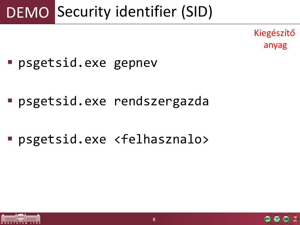 DEMO  psgetsid.exe gepnev  psgetsid.exe rendszergazda  psgetsid.exe Security identifier (SID) 8 Kiegészítő anyag