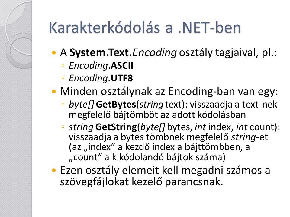 Szöveges fájlok kezelése Bár az adatok tárolása bináris formában hatékonyabb lehet, mint szöveges leírással, ennek ellenére számos esetben fontos szempont az, hogy egy fájlt pl.: notepad-el megnyitva is könnyen olvashassunk szerkeszthessünk.