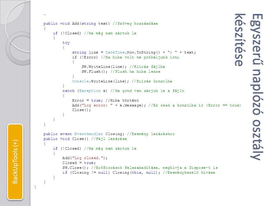 Könyvtárfa másoló algoritmus //Könyvtárfa másolás srcPath-ból dstPath-ba a fileFilter fájlszűrő alkalmazásával public static void TreeCopy(string srcPath, string dstPath, string fileFilter) { Queue dirsToCopy = new Queue (); //A másolandó könyvtárak sora dirsToCopy.Enqueue(srcPath); //A kiinduló könyvtár elhelyezése a listában //Perjel adása az elérési út végéhez, ha nincs if (dstPath[dstPath.Length - 1] != \\ ) dstPath += \\ ; string path, relPath; //A teljes és a relatív elérési út string[] files, dirs; //Az adott mappában található fájlok és könyvtárak //Az eredeti elérési út hossza; mivel minden könyvtár és fájl ez alatt van, //ezért azok elérési útjának ezen a hosszon túlnyúló része adja a relatív elérési utat.