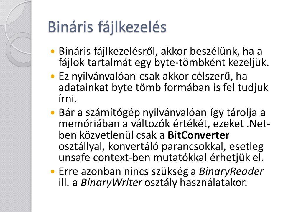 Ismétlés: A BitConverter osztály A System.BitConverter statikus osztály biztosítja adatok byte tömbbé alakítását (oda-vissza).