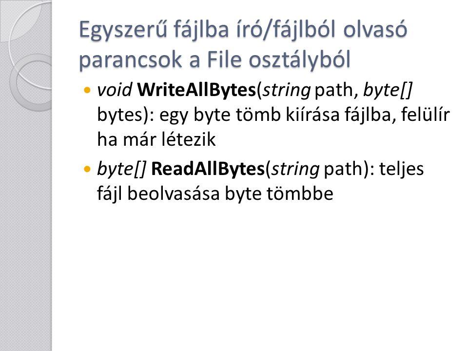 A FileStream osztály A fájlok bináris elérését a System.IO.FileStream osztály biztosítja.