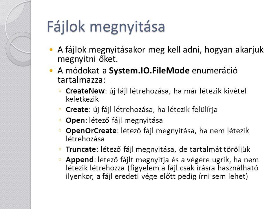 Fájlok megnyitása A fájlok megnyitásakor azt is meg kell adni, hogyan akarjuk használni őket.