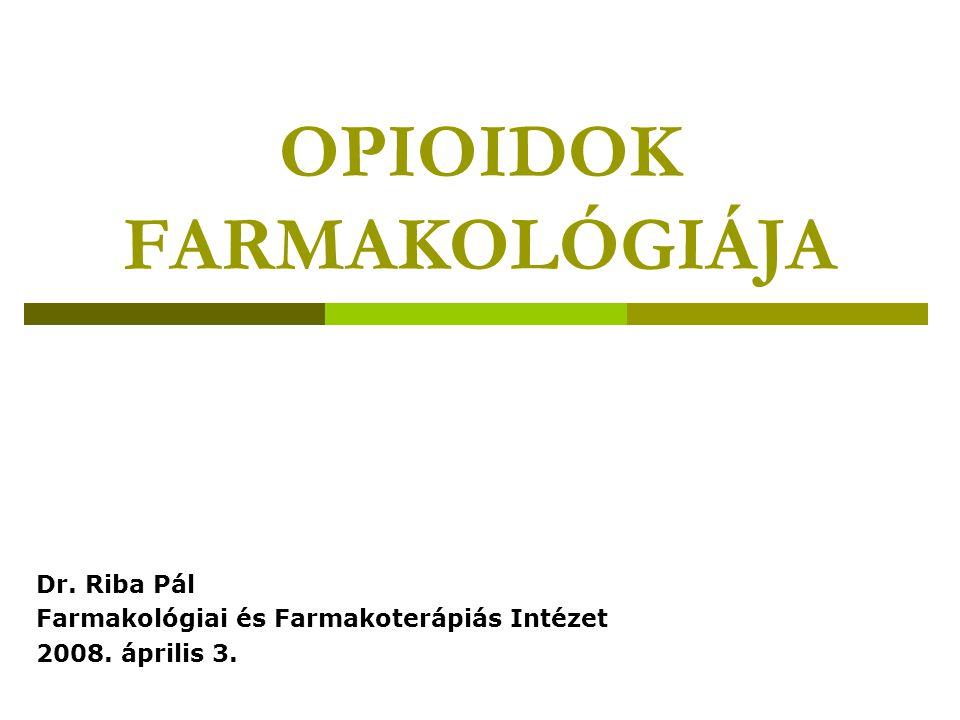 Buprenorphin  Parciális  agonista  25 - 50 x hatékonyabb, mint a morfin  Im 0,4 mg = 10 mg morfin  Sublinguálisan is jól szívódik fel (áttöréses fájdalom kezelésére)  Hatástartama hosszabb  Hatásait naloxonnal nehezebb antagonizálni  Dependencia kapacitása kisebb  Morfindependenseken elvonási tüneteket precipitálhat