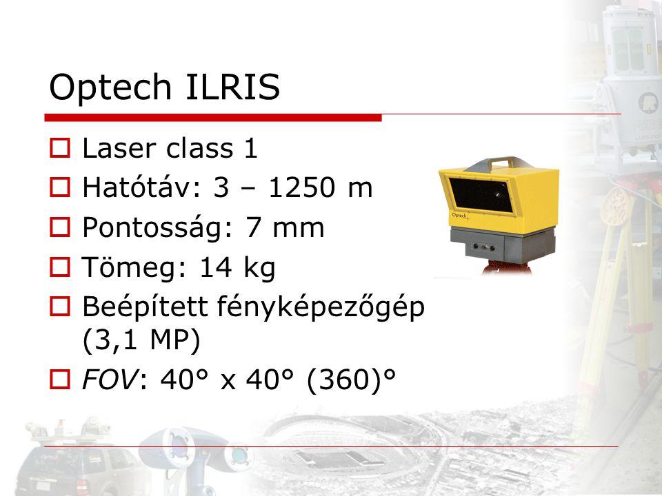 Optech ILRIS  Laser class 1  Hatótáv: 3 – 1250 m  Pontosság: 7 mm  Tömeg: 14 kg  Beépített fényképezőgép (3,1 MP)  FOV: 40° x 40° (360)°