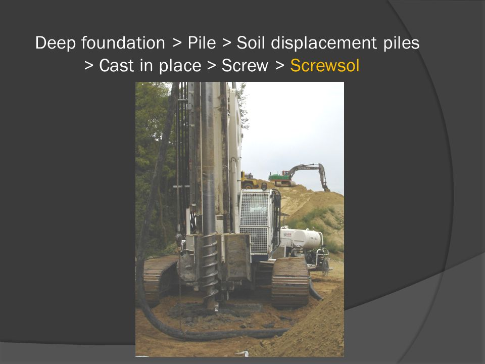 Deep foundation > Pile > Soil displacement piles > Cast in place > Screw > Screwsol