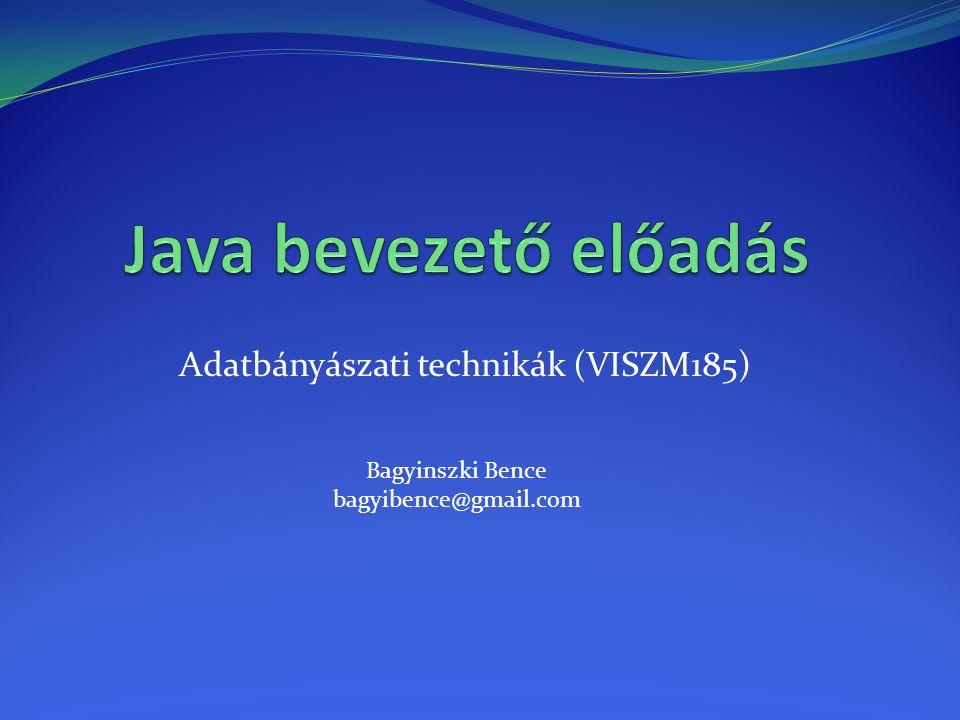 Adatbányászati technikák (VISZM185) Bagyinszki Bence bagyibence@gmail.com