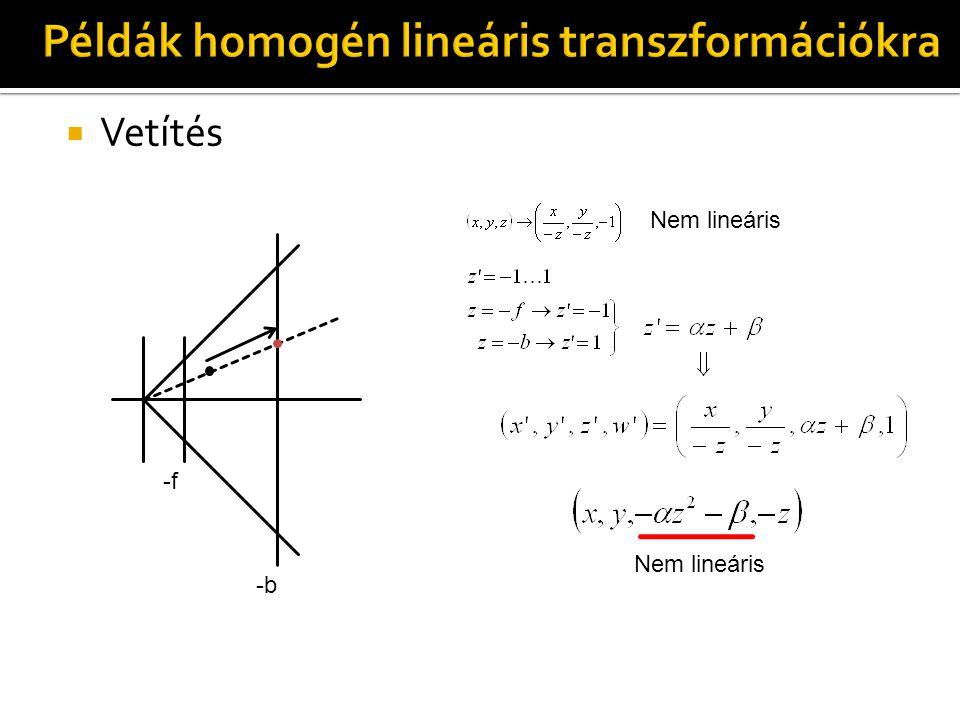  Vetítés -f -b Nem lineáris