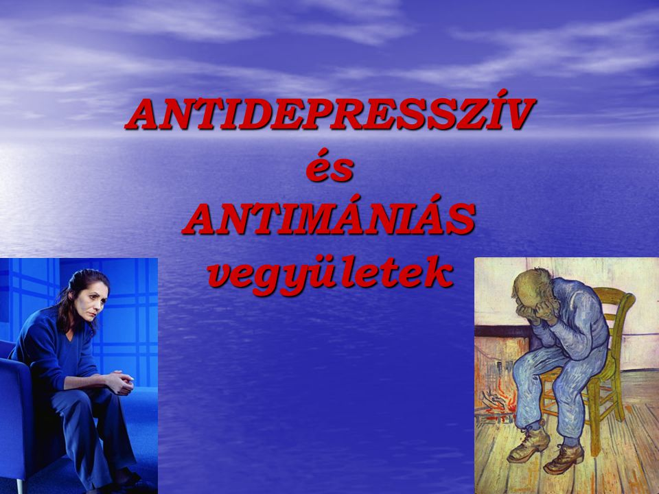 ANTIDEPRESSZÍV és ANTIMÁNIÁS vegyületek 2007